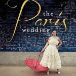 Our new favorite book: The Paris Wedding, by Kimberly Petyt